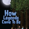 "How Legends Came To Be • <a style=""font-size:0.8em;"" href=""http://www.flickr.com/photos/96554698@N02/9042939906/"" target=""_blank"">View on Flickr</a>"