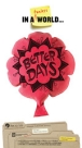 """P2L_Martincic_betterdays-poster • <a style=""""font-size:0.8em;"""" href=""""http://www.flickr.com/photos/96554698@N02/21041661856/"""" target=""""_blank"""">View on Flickr</a>"""