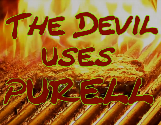 The Devil Uses Purell