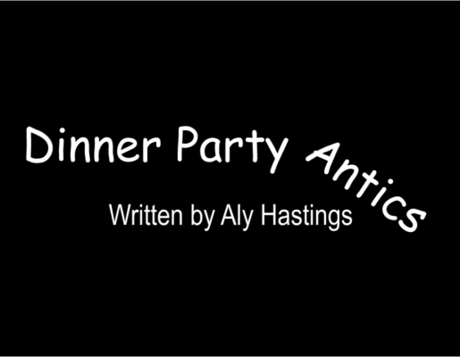 Dinner Party Antics