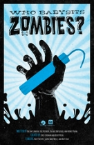 """Who Babysits Zombies • <a style=""""font-size:0.8em;"""" href=""""http://www.flickr.com/photos/96554698@N02/15139653222/"""" target=""""_blank"""">View on Flickr</a>"""