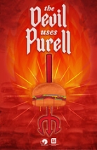 "The Devil Uses Purell • <a style=""font-size:0.8em;"" href=""http://www.flickr.com/photos/96554698@N02/9040722077/"" target=""_blank"">View on Flickr</a>"