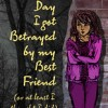 """The Day I Got Betrayed by my Best Friend • <a style=""""font-size:0.8em;"""" href=""""http://www.flickr.com/photos/96554698@N02/9040725691/"""" target=""""_blank"""">View on Flickr</a>"""