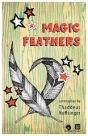 "P2L_Magic_Feathers_Kesler • <a style=""font-size:0.8em;"" href=""http://www.flickr.com/photos/96554698@N02/28307141203/"" target=""_blank"">View on Flickr</a>"