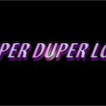 Super Duper Low