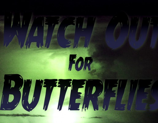 Watch Out For Butterflies