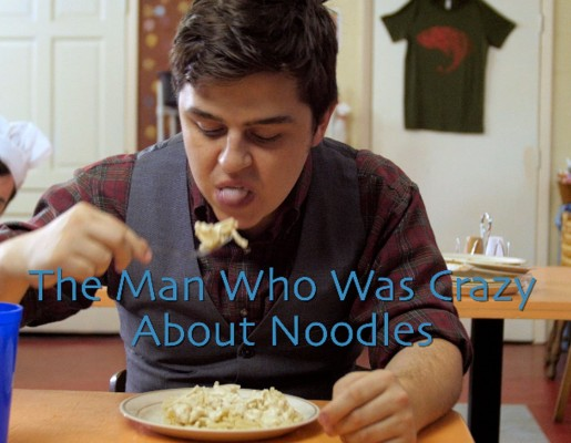 The Man Who Was Crazy About Noodles