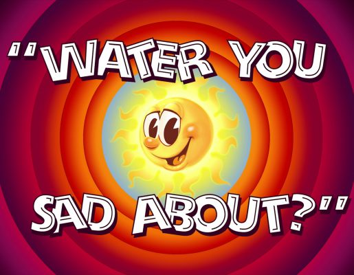 Water You Sad About